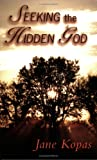 Seeking the Hidden God, Jane Kopas, 1570756244