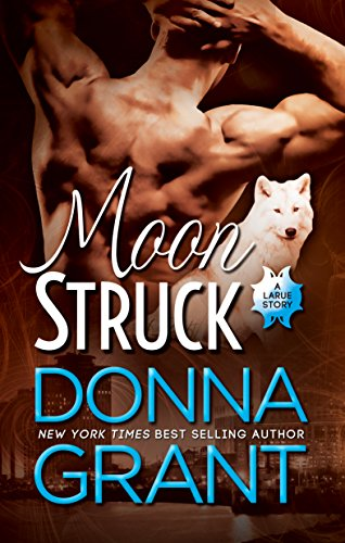 Moon Struck (LaRue Book 3) by [Grant, Donna]