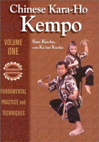 Chinese Kara-Ho Kempo: Fundamental Practice & Techniques