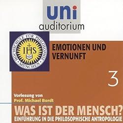 Was ist der Mensch? Emotionen und Vernunft (Uni-Auditorium)