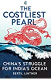 The Costliest Pearl: China's Struggle for India's Ocean