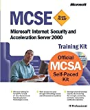 MCSE Training Kit (Exam 70-227): Microsoft Internet Security and Acceleration Server 2000 (Microsoft Press Training Kit)