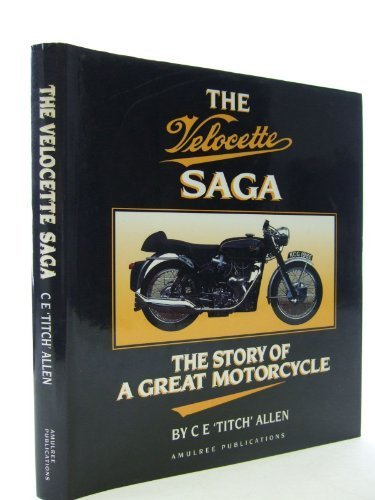 The Velocette Saga: The Story of a Great Motorcycle by C. Edgar Allen (1994-06-03)