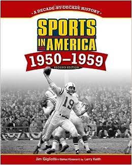 sports in america 1950 1959 gigliotti jim keith larry