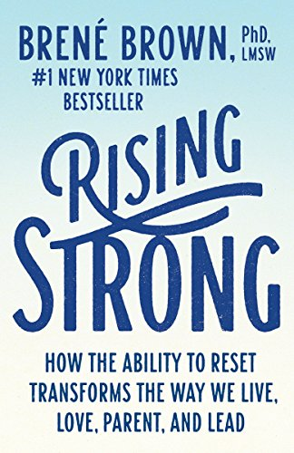 Cover of Rising Strong: How the Ability to Reset Transforms the Way We Live, Love, Parent, and Lead