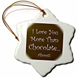 Sandy Mertens Love You More Than Chocolate Snowflake Porcelain Ornament, 3-Inch