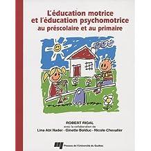 L'éducation motrice et l'éducation psychomotrice ...