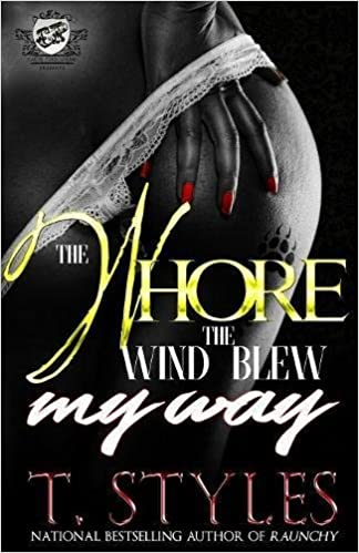 Amazon the whore the wind blew my way the cartel amazon the whore the wind blew my way the cartel publications presents 9781945240164 t styles books fandeluxe