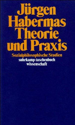Theorie und Praxis: Sozialphilosophische Studien (suhrkamp taschenbuch wissenschaft)