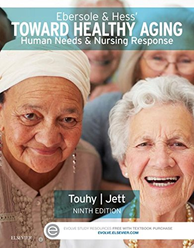 Ebersole & Hess' Toward Healthy Aging - E-Book: Human Needs and Nursing Response
