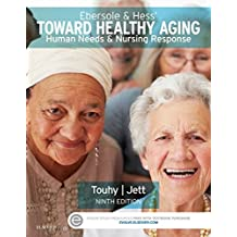 Ebersole & Hess' Toward Healthy Aging - E-Book: Human Needs and Nursing Response