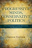 Progressive Minds, Conservative Politics, Aryeh Tepper, 1438448430