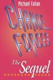 Change Forces - The Sequel (Educational Change and Development Series)