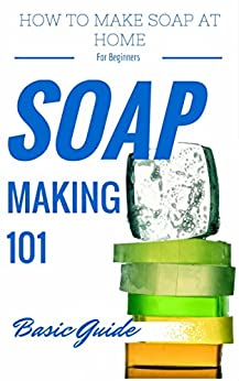 Soap Making Recipes Book 2: Melt and Pour Soap Recipes by Angela Pierce (English