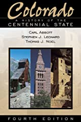 Colorado: A History of the Centennial State, Fourth Edition Paperback