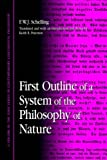 First Outline of a System of the Philosophy of Nature (Contemporary Continental Philosophy) (SUNY series in Contemporary Continental Philosophy)