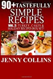 90+ Tastefully Simple Recipes Volume 2, Jenny Collins, 1493738348