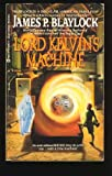 Lord Kelvin's Machine, James P. Blaylock, 0441499724