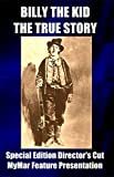Billy The Kid: The True Story-SPECIAL EDITION DIRECTOR'S CUT