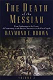 The Death of the Messiah, Raymond E. Brown, 0385494483