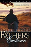 Experiencing Father's Embrace: Finding Acceptance in the Arms of a Loving Father