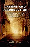 Dreams and Resurrection, Jack Call, 1782796835