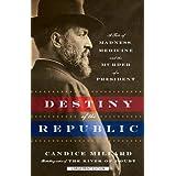 [Destiny Of The Republic] [By: Millard, Candice] [October, 2012]