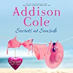 Secrets at Seaside: Sweet with Heat: Seaside Summers, Book 5 | Addison Cole