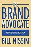 The Brand Advocate, Bill Nissim, 0595376193