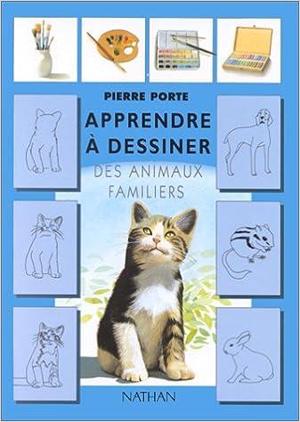 Apprendre à dessiner des animaux familiers pdf