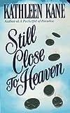 Still Close to Heaven