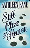 img - for Still Close to Heaven book / textbook / text book