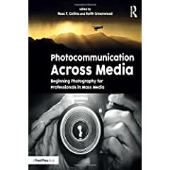 Photocommunication Across Media: Beginning Photography for Professionals in Mass Media from Focal Press