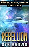 Ep.#4 - Rebellion (The Frontiers Saga - Part 2: Rogue Castes)