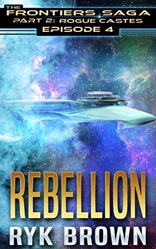 ep4-rebellion-the-frontiers-saga-part-2-rogue-castes