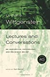 Ludwig Wittgenstein: Lectures and Conversations on Aesthetics, Psychology and Religious Belief, 40th Anniversary Edition