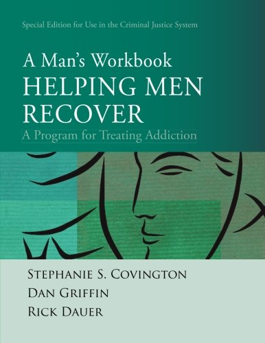 (Helping Men Recover: A Man's Workbook, Special Edition for the Criminal Justice System)