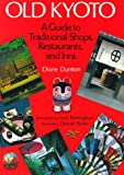 capa de Old Kyoto: A Guide to Traditional Shops, Restaurants, and Inns