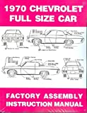 1970 CHEVROLET FULL-SIZE PASSENGER CAR FACTORY ASSEMBLY INSTRUCTION MANUAL - Including 1968 Chevrolet Biscayne, Bel Air, Brookwood, Impala, Caprice, Kingwood, Kingwood Estate, and Townsman. CHEVY 70