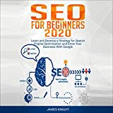 SEO for Beginners 2020: Learn and Develop a
