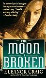 The Moon Is Broken, Eleanor Craig, 0451173678