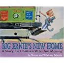 Big Ernie's New Home: A Story for Young Children Who Are Moving