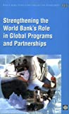 Strenghening the World Bank's Role in Global Programs and Partnerships, Uma Lele and Rachel Vernon Weaving, 0821364103