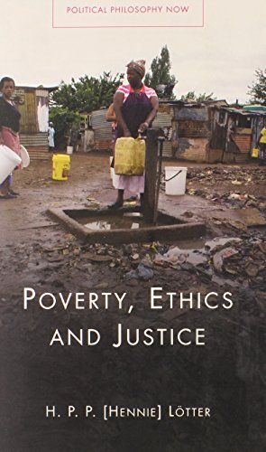 Poverty, Ethics and Justice (Political Philosophy Now)