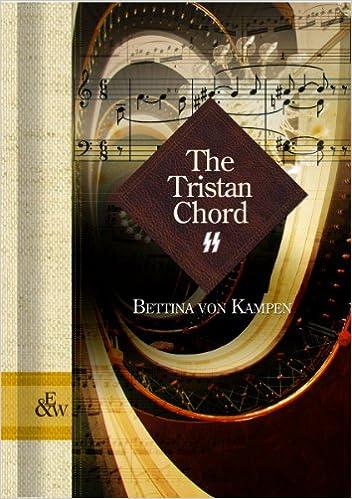 The Tristan Chord: Bettina von Kampen: 9781894283854: Amazon.com: Books