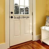 N.SunForest Door Decal Modern Farmhouse Style for Front Door Decals Door Vinyl Decal 23.5' W x 4.3' H Be Safe I Love You