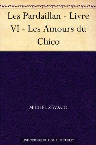 Amazon Com Les Pardaillan Livre Vi Les Amours Du Chico
