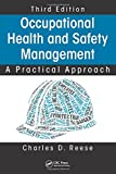 Occupational Health and Safety Management: A Practical Approach, Third Edition