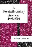 A Twentieth-Century American 1923-2000, Andrew Jannett, 0533142547