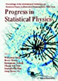 Progress in Statistical Physics: Proceedings of the International Conference on Statistical Physics in Memory of Professor Soon-Tahk Choh, Seoul, Korea 5-7 June 1997